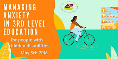 Managing Anxiety in 3rd Level Education for people with hidden disabilities tickets