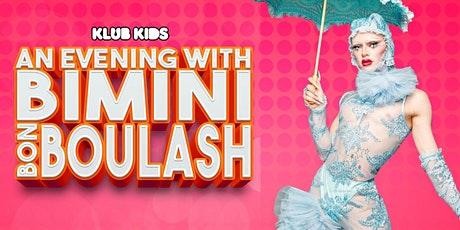 Klub Kids MANCHESTER Presents: BIMINI BON BOULASH - LATE SHOW  (14+) tickets
