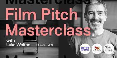 Film Pitch Masterclass with Luke Walton tickets
