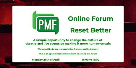 PMF Online Forum - Reset Better tickets