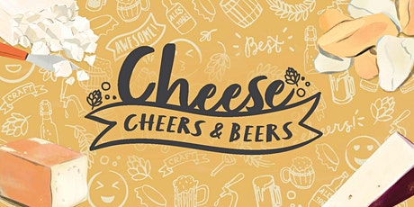 Cheese, Cheers and Beers tickets