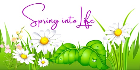 Spring into Life tickets