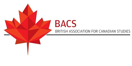 British Association for Canadian Studies Annual Conference 2021 tickets