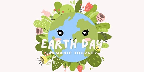 Earth Day - Shamanic Journey and Collective Healing tickets