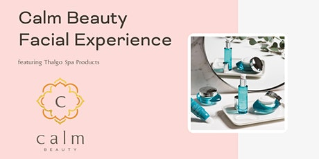 Calm Beauty Facial Experience tickets