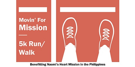 "Naomi's Heart Mission ""Movin' For Mission"" 5k Walk/Run tickets"
