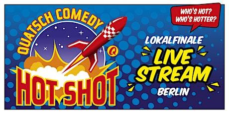 Quatsch Comedy Hot Shot Finale Berlin Tickets