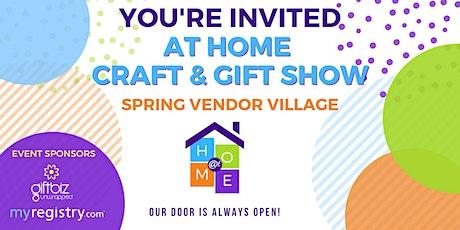 At Home Craft & Gift Show - Spring Vendor Village billets