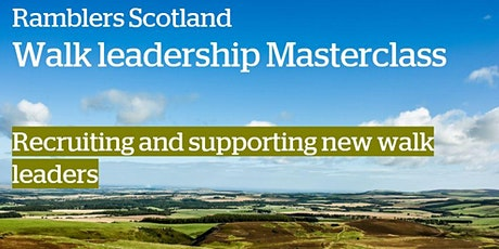 Ramblers Scotland Masterclass - recruiting & supporting new walk leaders tickets