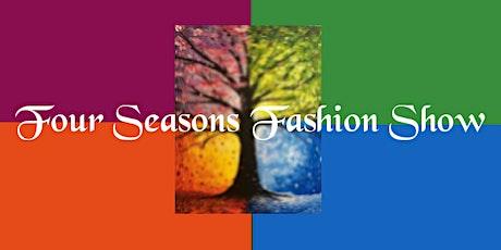 The Four Seasons Fashion Show tickets