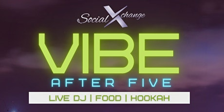 #VibeAfter5 |Happy Hour | Drinks | Food Hookah tickets