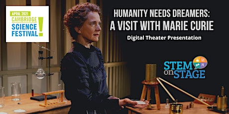 Humanity Needs Dreamers: A Visit With Marie Curie - CSF Matinee tickets