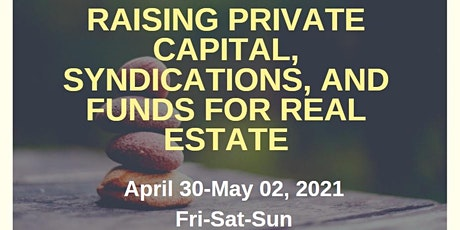 Raising Private Capital, Syndications & Funds for Real Estate (Workshop) tickets