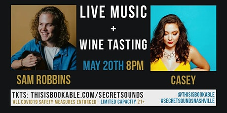 Secret Sounds | Live Music + Wine Tasting (Sam Robbins + Casey) tickets