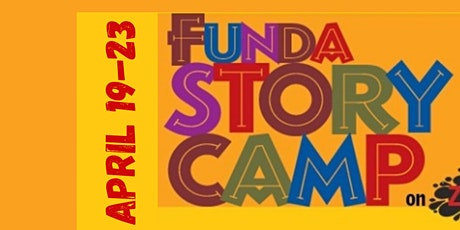 FUNDA STORY  CAMP:  Session One  Storytelling is FUN! tickets