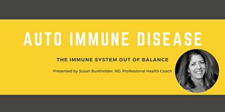Auto-Immune Disease: The Immune System Out of Balance tickets