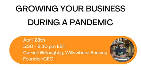 Growing Your Business During A Pandemic ft. Carnell Willoughby, Willowbeez tickets