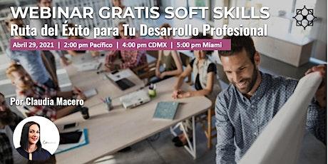 WEBINAR GRATIS SOFT SKILLS: Ruta del Éxito para Tu Desarrollo Profesional boletos