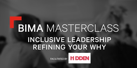 BIMA Masterclass | Inclusive Leadership; Refining your Why Tickets