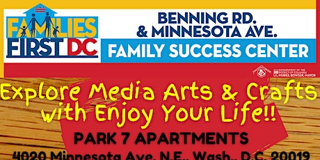 Minnesota Ave/Benning Rd. FSC - Media Arts & Crafts with Enjoy Your Life tickets
