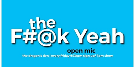 The F#@k Yeah Comedy Open Mic tickets