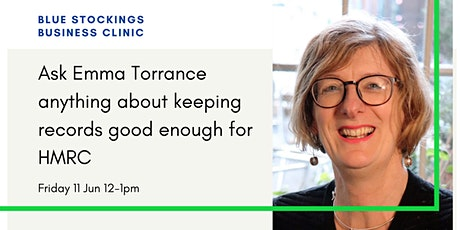 Blue Stockings Clinic: ask Emma about keeping records good enough for HMRC? tickets