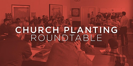 Church Planting Roundtable - Dave Bruskas tickets