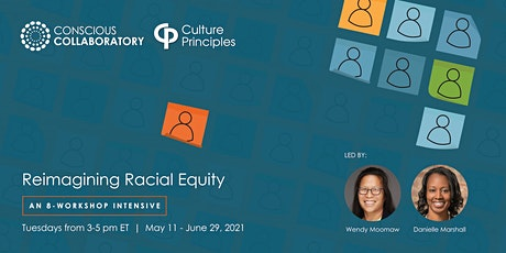 Reimagining Racial Equity - 8-Week Workshop Intensive tickets