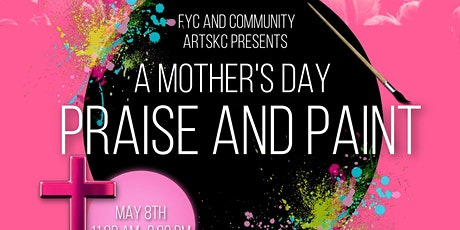 A Mother's Day Praise and Paint tickets