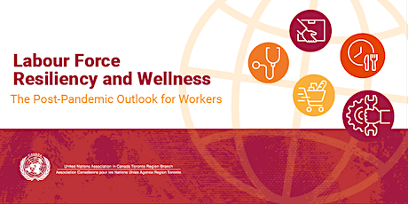 Labour Force Resiliency and Wellness: The Post-Pandemic Outlook for Workers tickets