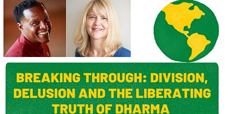 Breaking through Division, Delusion and the Liberating Truth of The Dharma tickets