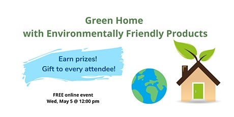 Green Home with Environmentally Friendly Products tickets