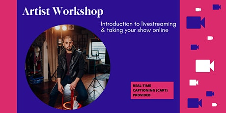 Introduction to livestreaming & taking your show online Tickets