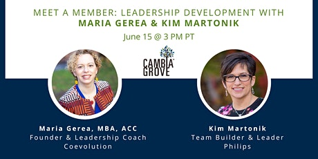 Meet a Member: Leadership Development with Maria Gerea and Kim Martonik tickets