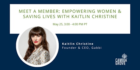 Meet a Member: Empowering Women & Saving Lives with Kaitlin Christine tickets