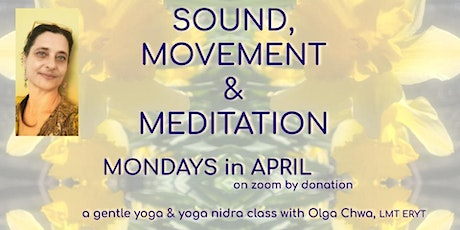 Sound,  Movement and Meditation - April 2021 tickets