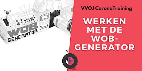 Coronatraining | Aan de slag met de Wob-generator tickets