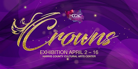 HCCAC Presents: CROWNS | a celebration of cultural headwear tickets