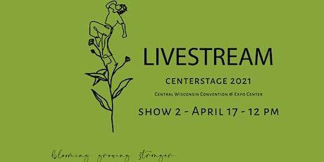 Wausau Academy of Dance CENTERSTAGE 2021 Show 2 tickets