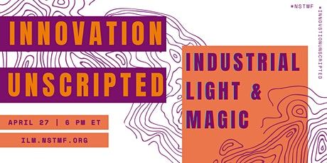 Innovation  Unscripted with Industrial Light & Magic Tickets