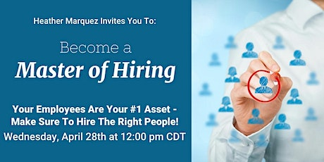 """""""Become A Master Of Hiring"""" with business coach Heather Marquez tickets"""