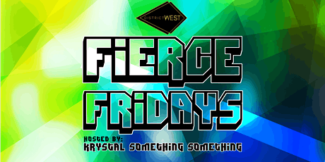 DISTRICT WEST presents  FIERCE FRIDAY w/ Krystal Something x2  APR 30th 8PM tickets