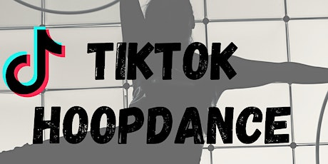 TikTok Hoopdance Workshop! tickets