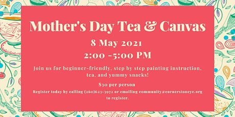 Mother's Day Tea and  Canvas tickets
