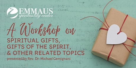 A workshop on spiritual gifts, gifts of the Spirit, and related topics tickets