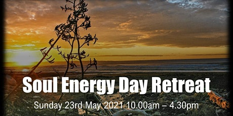Soul Energy Relaxation Day Retreat - 23rd  May 2021 tickets