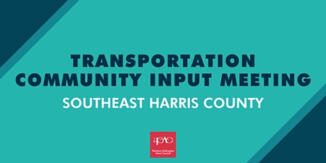 Transportation Community Input Series - Southeast Harris County tickets