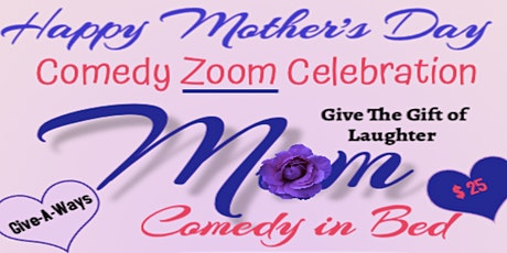 Mother's Day Comedy Zoom Celebration tickets