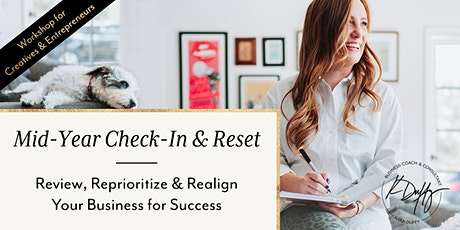 Mid Year Check-In & Reset for Business Owners, Entrepreneurs and Freelancer tickets