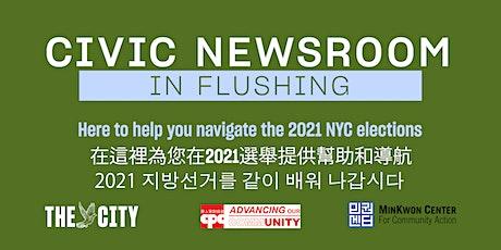 Civic Newsroom: Flushing—公民新聞室   在法拉盛 tickets